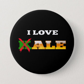 I Love Kale, Funny, Nerdy Beer Lover Gifts. 3 Inch Round Button
