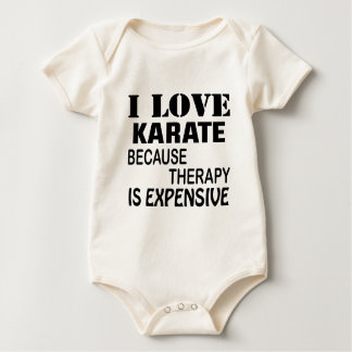 I Love Karate Because Therapy Is Expensive Baby Bodysuit
