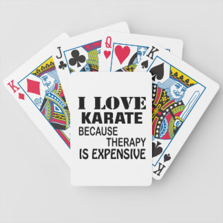 I Love Karate Because Therapy Is Expensive Bicycle Playing Cards