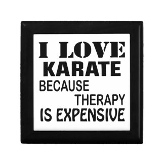 I Love Karate Because Therapy Is Expensive Gift Box