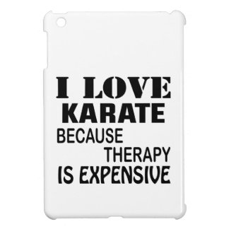 I Love Karate Because Therapy Is Expensive iPad Mini Cover