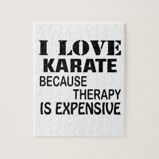 I Love Karate Because Therapy Is Expensive Jigsaw Puzzle