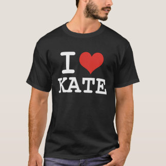 I LOVE KATE T-Shirt