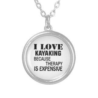 I Love Kayaking Because Therapy Is Expensive Silver Plated Necklace