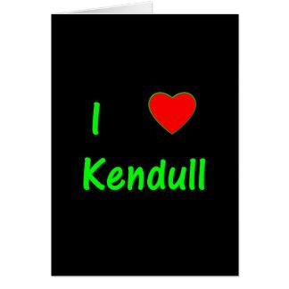 I Love Kendull Greeting Cards