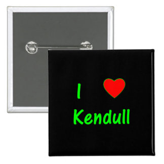I Love Kendull Pinback Buttons