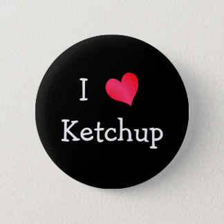 I Love Ketchup 2 Inch Round Button