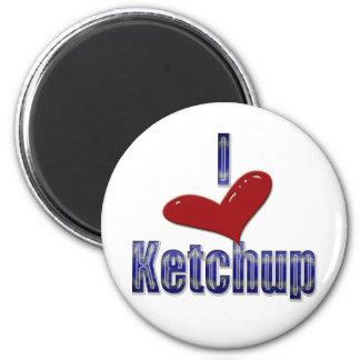 I love Ketchup Funny LOL Design Magnet