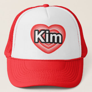 I love Kim. I love you Kim. Heart Trucker Hat