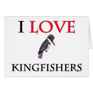 I Love Kingfishers Card