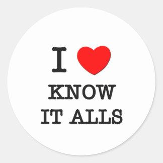 I Love Know It Alls Round Sticker