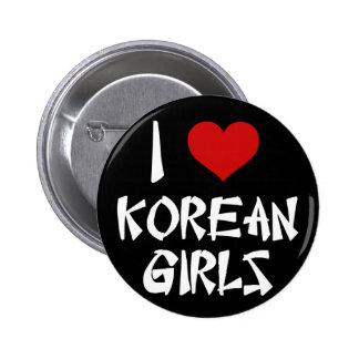 I Love Korean Girls 2 Inch Round Button