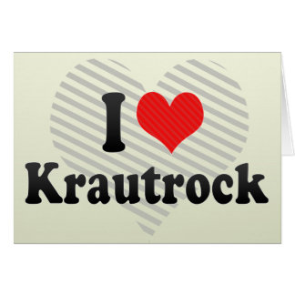 I Love Krautrock Greeting Card