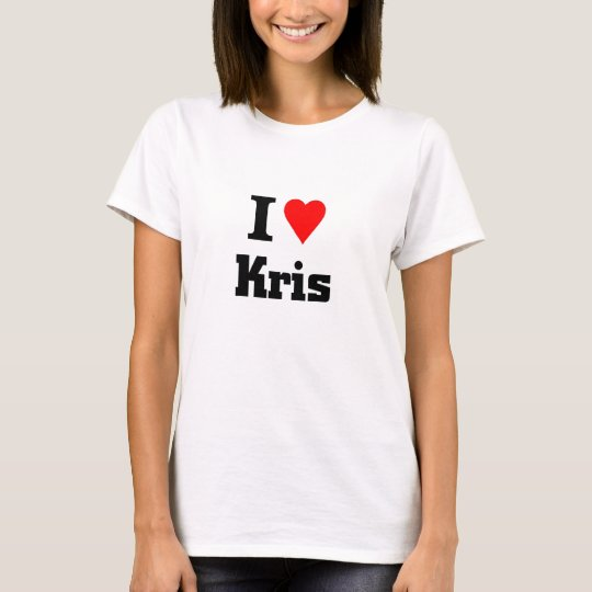 I love kris T-Shirt