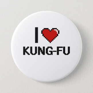 I Love Kung-Fu Digital Retro Design 3 Inch Round Button