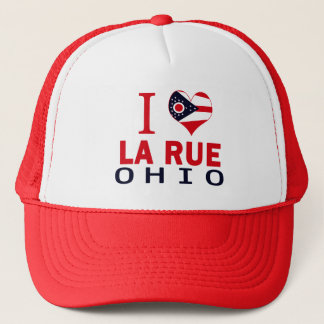 I love La Rue, Ohio Trucker Hat