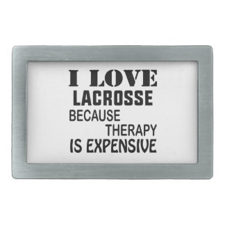 I Love Lacrosse  Because Therapy Is Expensive Belt Buckle