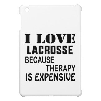 I Love Lacrosse  Because Therapy Is Expensive Case For The iPad Mini