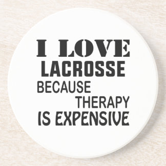 I Love Lacrosse  Because Therapy Is Expensive Coaster