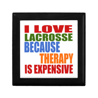 I LOVE LACROSSE BECAUSE THERAPY IS EXPENSIVE KEEPSAKE BOXES