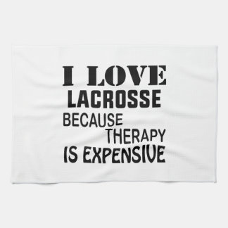 I Love Lacrosse  Because Therapy Is Expensive Kitchen Towel