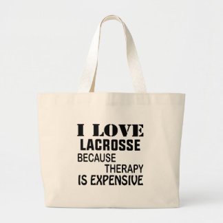 I Love Lacrosse  Because Therapy Is Expensive Large Tote Bag