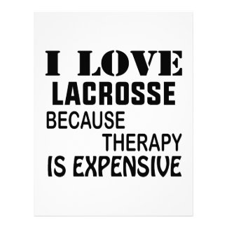 I Love Lacrosse  Because Therapy Is Expensive Letterhead
