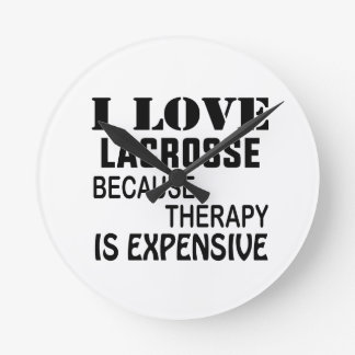 I Love Lacrosse  Because Therapy Is Expensive Round Clock