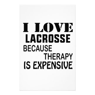 I Love Lacrosse  Because Therapy Is Expensive Stationery