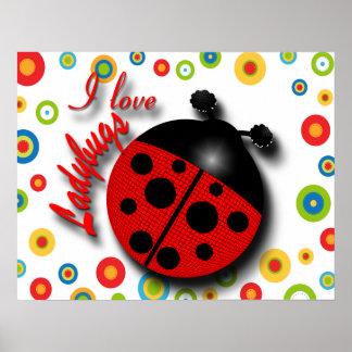 I Love Ladybugs Posters
