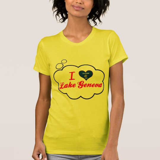 I Love Lake Geneva, Wisconsin T-Shirt