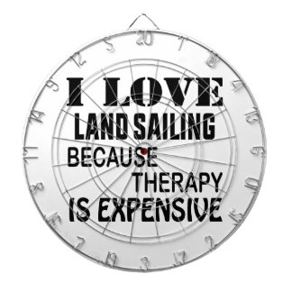 I Love Land sailing Because Therapy Is Expensive Dartboard