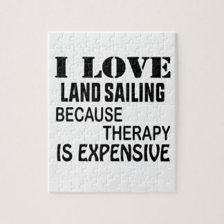I Love Land sailing Because Therapy Is Expensive Jigsaw Puzzle