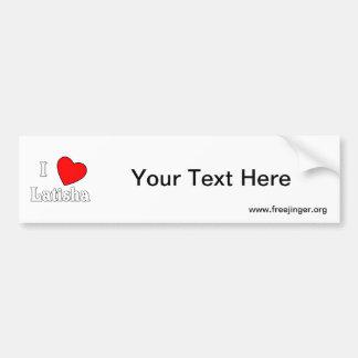 I Love Latisha Car Bumper Sticker