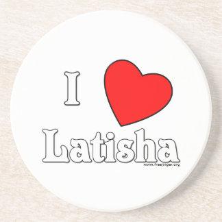 I Love Latisha Coaster
