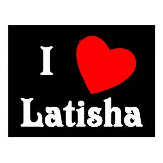 I Love Latisha Post Card