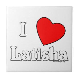 I Love Latisha Tile