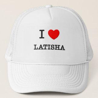 I Love Latisha Trucker Hat