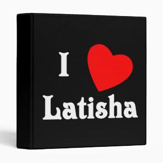 I Love Latisha Vinyl Binders