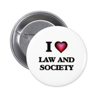 I Love Law And Society 2 Inch Round Button