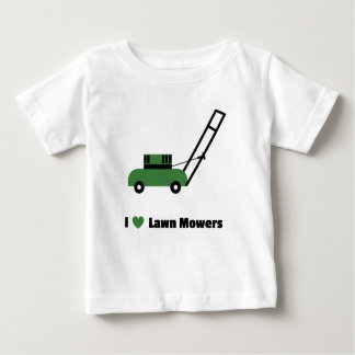 I love Lawn Mowers Baby T-Shirt