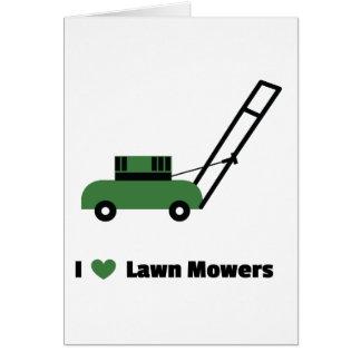 I love Lawn Mowers Card