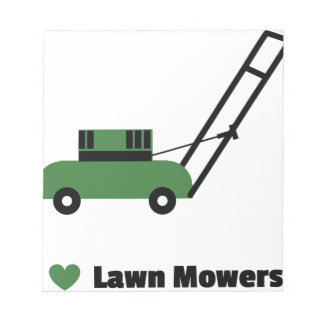 I love Lawn Mowers Notepad