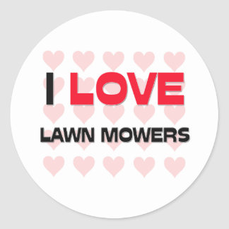I LOVE LAWN MOWERS ROUND STICKER