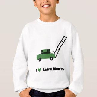 I love Lawn Mowers Sweatshirt