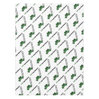 I love Lawn Mowers Tablecloth