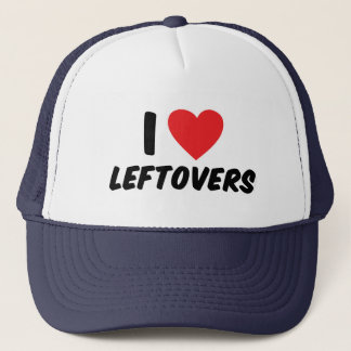 I Love Leftovers Trucker Hat