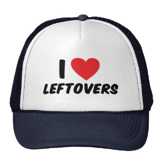 I Love Leftovers Trucker Hat