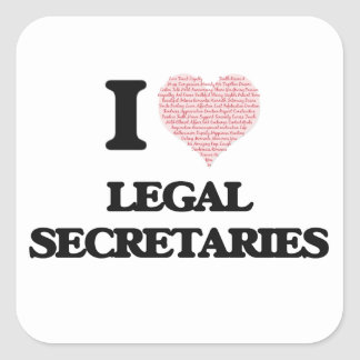 I love Legal Secretaries (Heart made from words) Square Sticker