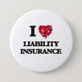 I Love Liability Insurance 3 Inch Round Button